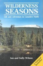 Wilderness Seasons: Life and Adventure in Canada's North