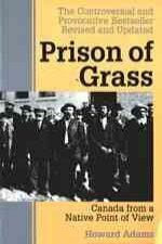 Prison of Grass: Canada from a Native Point of View