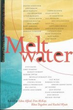 Meltwater: Fiction and Poetry from the Banff Centre for the Arts