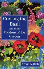 Cursing the Basil: And Other Folklore of the Garden