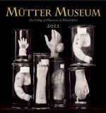 Mutter Museum: The College of Physicians of Philadelphia
