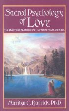 Sacred Psychology of Love: The Quest for Relationships That Unite Heart and Soul