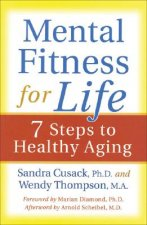 Mental Fitness for Life: 7 Steps to Healthy Aging