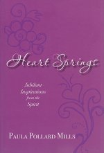Heart Springs: Jubilant Inspirations from the Spirit