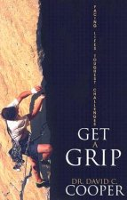 Get a Grip: Facing Life's Toughest Challenges