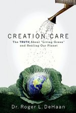 Creation Care: The Truth about