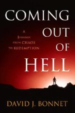 Coming Out of Hell: A Journey from Chaos to Redemption