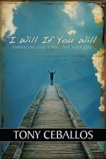 I Will If You Will: Embracing God's Will for Your Life