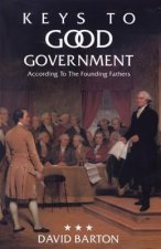 Keys to Good Government: According to the Founding Fathers