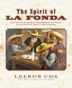 The Spirit of La Fonda: Great Food, Fun and Friendship: Remembering the First 50 Years of One of the South's Finest Tex-Mex Restaurants