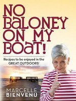 No Baloney on My Boat!: Recipes to Be Enjoyed in the Great Outdoors