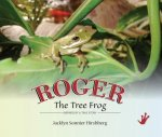 Roger the Tree Frog: Inspired by a True Story