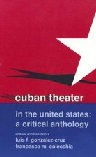 Cuban Theater in the United States: A Critical Anthology