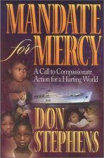 Mandate for Mercy: A Call to Compassionate Action for a Hurting World
