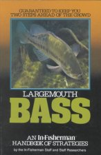 Largemouth Bass: Guaranteed to Keep You Two Steps Ahead of the Crowd