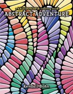Abstract Adventure: A Kaleidoscopia Coloring Book