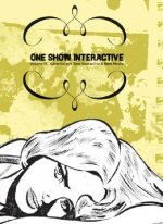 One Show Interactive, Volume IX: Advertising's Best Interactive & New Media