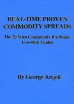 Real Time Proven Commodity Spreads: The 20 Most Consistently Profitable Low-Risk Trades