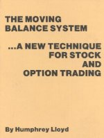 The Moving Balance System: A New Technique for Stock and Option Trading