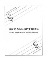 How to Make Money with S&p Options: Using Grandmill's Option Tables