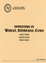 Investing in Wheat, Soybeans, and Corn