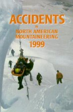 Accidents in North American Mountaineering: Volume 7, Number 4, Issue 52