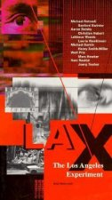 Lax: The Los Angeles Experiment: Architecture/Design