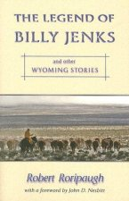 The Legend of Billy Jenks: And Other Wyoming Stories