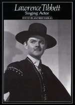 Lawrence Tibbett: Singing Actor