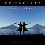 Friendship: The Art of the Practice