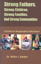 Strong Fathers, Strong Children, Strong Families, and Strong Communities