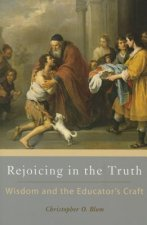 Rejoicing in the Truth: Wisdom and the Educator's Craft