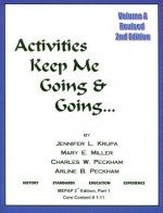 Activities Keep Me Going and Going: Volume a