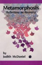 Metamorphosis: Reflections on Recovery