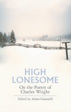 High Lonesome: On the Poetry of Charles Wright