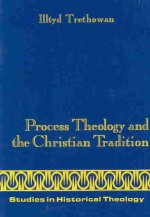 Process Theology and the Christian Tradition