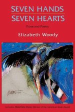 Seven Hands, Seven Hearts: Prose and Poetry
