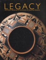 Legacy: Southwest Indian Art at the School of American Research