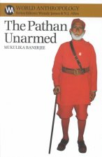 The Pathan Unarmed: Opposition & Memory in the Khudai Khidmatgar Movement