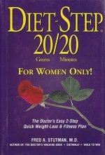 Diet-Step 20 Grams/20 Minutes for Women Only!: The Doctor's Easy 2-Step Quick Weight Loss & Fitness Plan