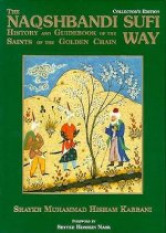 Naqshbandi Sufi Way: History and Guide of the Saints of the Golden Chain