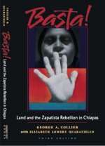 Basta!: Land and the Zapatista Rebellion in Chiapas