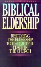 Biblical Eldership Booklet: Restoring Eldership to Rightful Place in Church