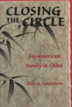 Closing the Circle: An American Family in China