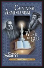 Calvinism, Arminianism, and the Word of God: A Calvary Chapel Perspective