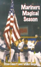 Mariners Magical Season: The 2001 Seattle Mariners