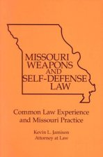 Missouri Weapons and Self-Defense Law: Commom Law Experience and Missouri Practice