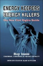 Energy Keepers Energy Killers: The New Civil Rights Battle