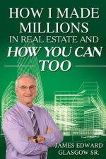 How I Made Millions in Real Estate and How You Can Too