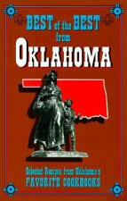 Best of the Best from Oklahoma: Selected Recipes from Olkahoma's Favorite Cookbooks